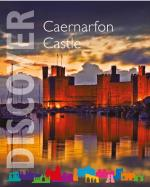 Caernarfon Castle Guidebook World Heritage Site